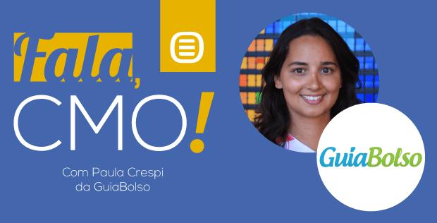 Fala CMO - GuiaBolso com Paula Crespi