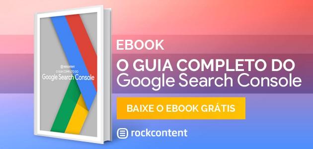 O guia completo do Google Search Console