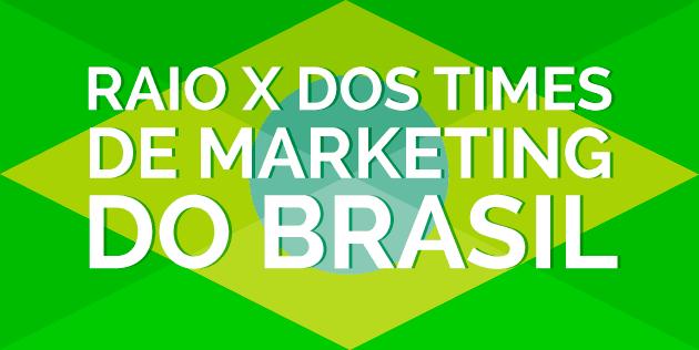 Raio X dos times de marketing do Brasil