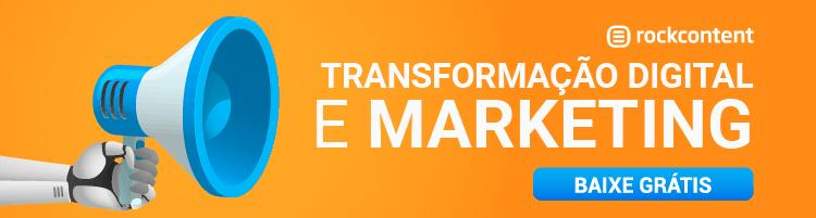 Transformacao Digital e Marketing