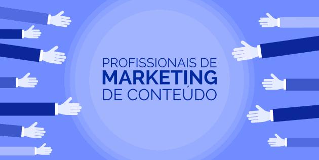 profissionais de marketing de conteúdo