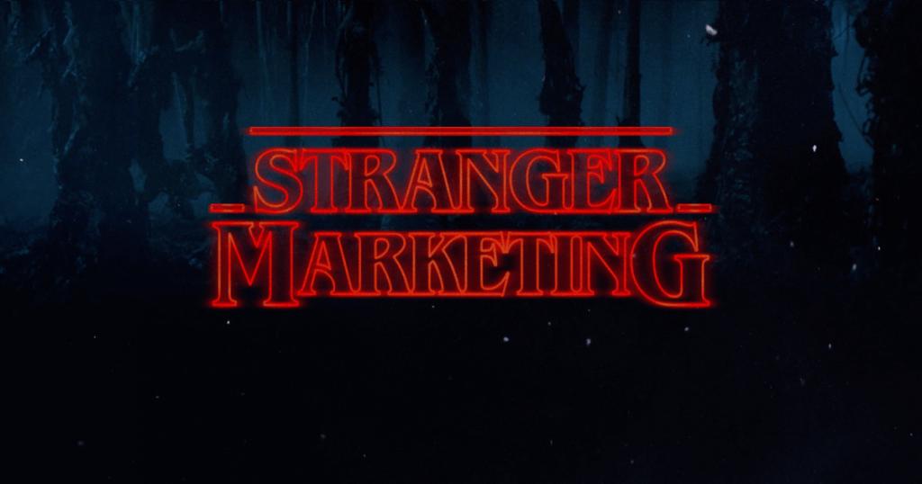 Stranger Things - Stranger marketing