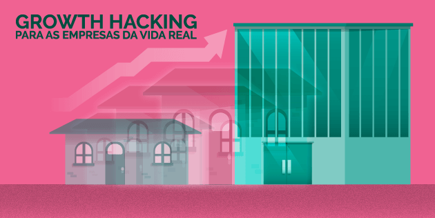 growth hacking para empresas da vida real