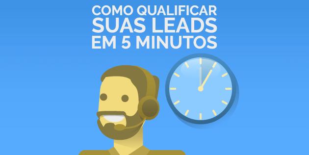 como qualificar leads em 5 minutos