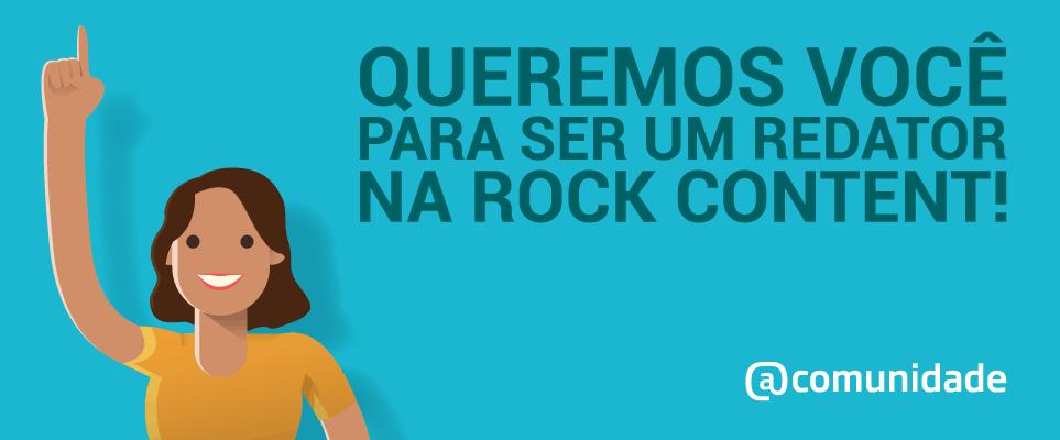 Seja um Redator da Comunidade Rock Content