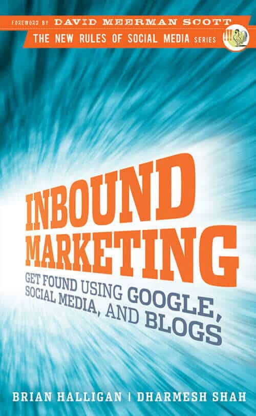 Inbound Marketing - get found using Google, Social media, and Blogs
