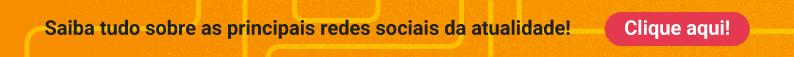 Aprenda tudo sobre Redes Sociais