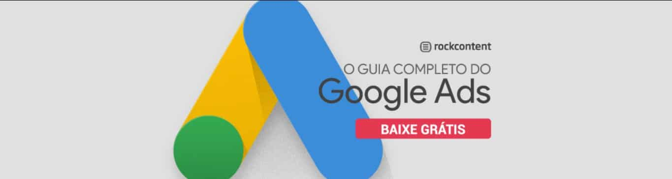 Rock Content Guia Completo Google Ads