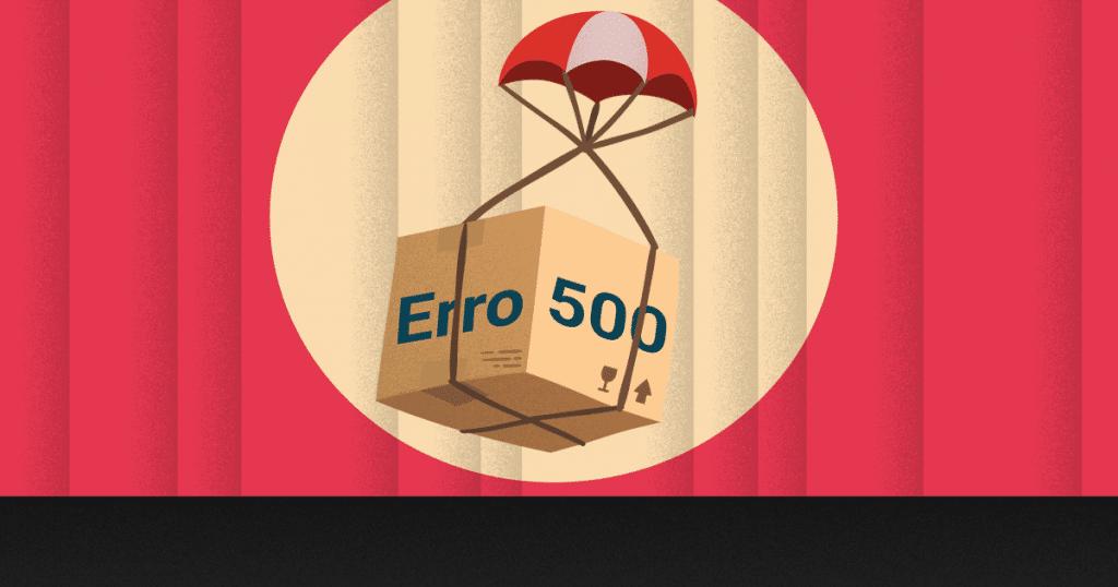 O que é o erro 500, quais as causas e como resolver