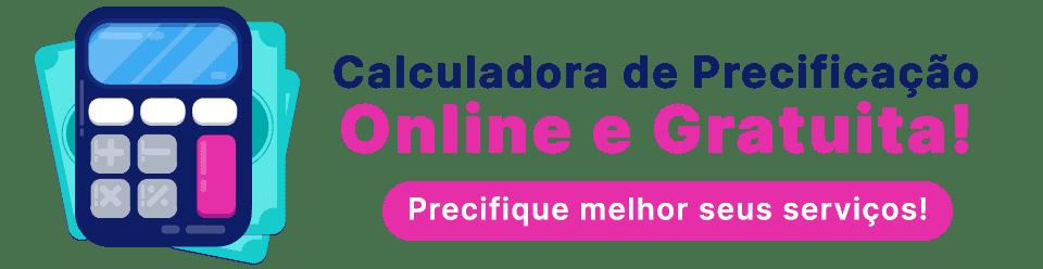 Acesse gratuitamente nossa calculadora online de precificação de projetos!
