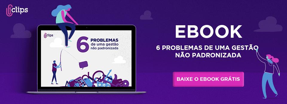 Ebook: 6 problemas de uma gestão não padronizada