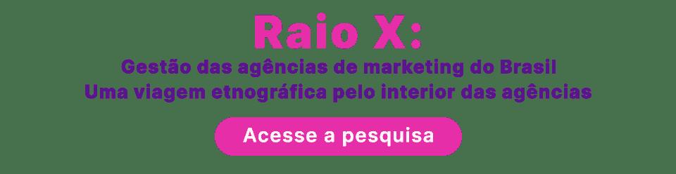 Acesse a pesquisa Raio-X: Gestão das agências de marketing do Brasil
