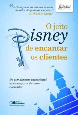 livros sobre empreendedorismo: O jeito Disney de encantar os clientes