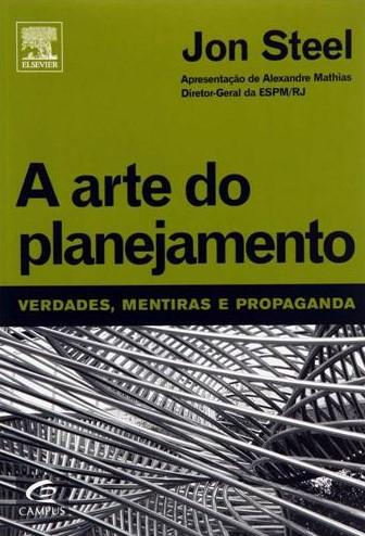 A arte do planejamento: verdades, mentiras e propaganda