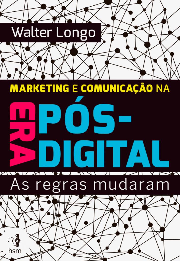 Marketing e comunicação da era pós-digital