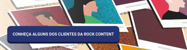 Conheça os clientes da Rock Content