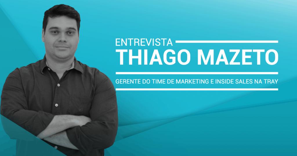 entrevista com thiago mazeto da Tray