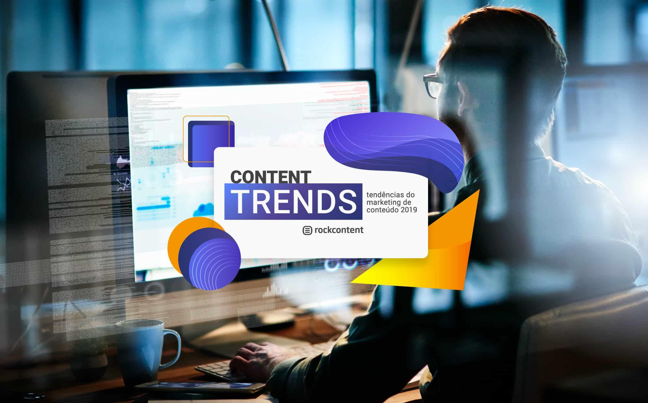Content Trends 2019: tendências de conteúdo