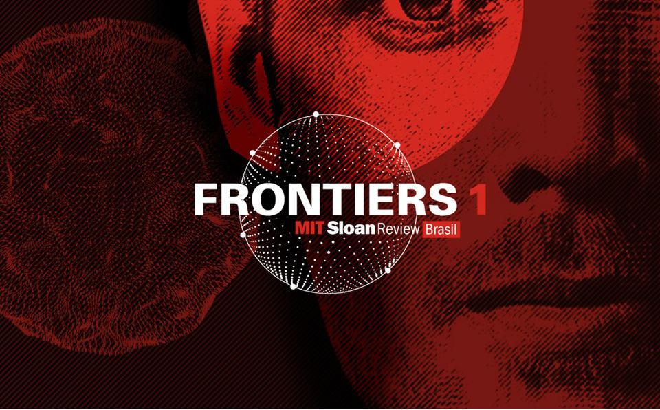 Frontiers #1, da MIT Sloan Management Review Brasil