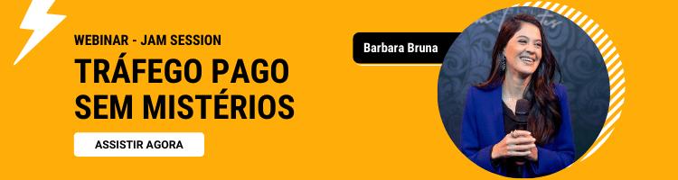 Webinar Jam Session Tráfego Pago sem Mistérios Rock Content Barbara Bruna