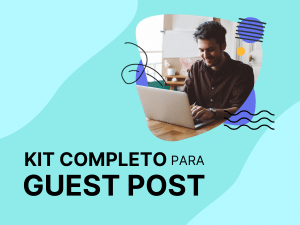 Kit completo para Guest Post