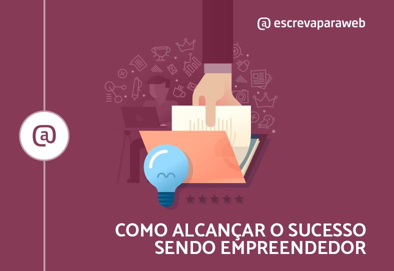 como-alcancar-o-sucesso-sendo-empreendedor