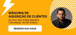 Máquina de aquisição de clientes com André Siqueira