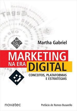 Marketing na Era Digital (Martha Gabriel)