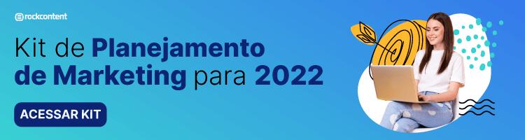 [Kit] Planejamento de Marketing 2022