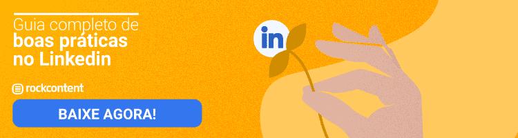 Guia completo de boas práticas no LinkedIn