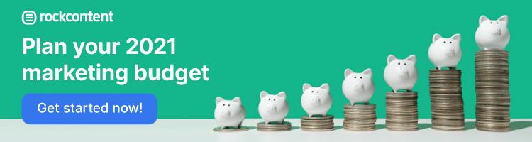 Plan your 2021 marketing budget