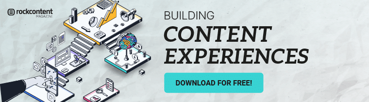 ROCK CONTENT MAGAZINE What is a content experience?