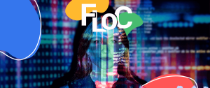 What's Google FLoC and How it Will Change the Future of Web Advertising