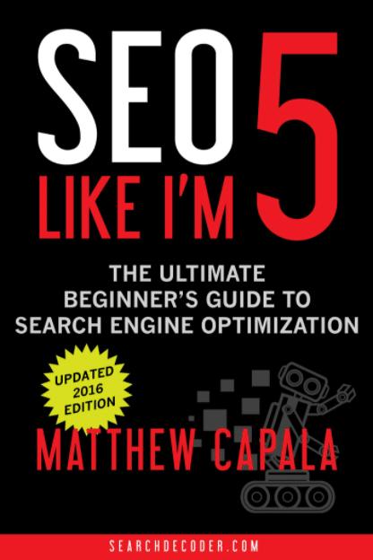 SEO Like I'm 5 by Matthew Capala